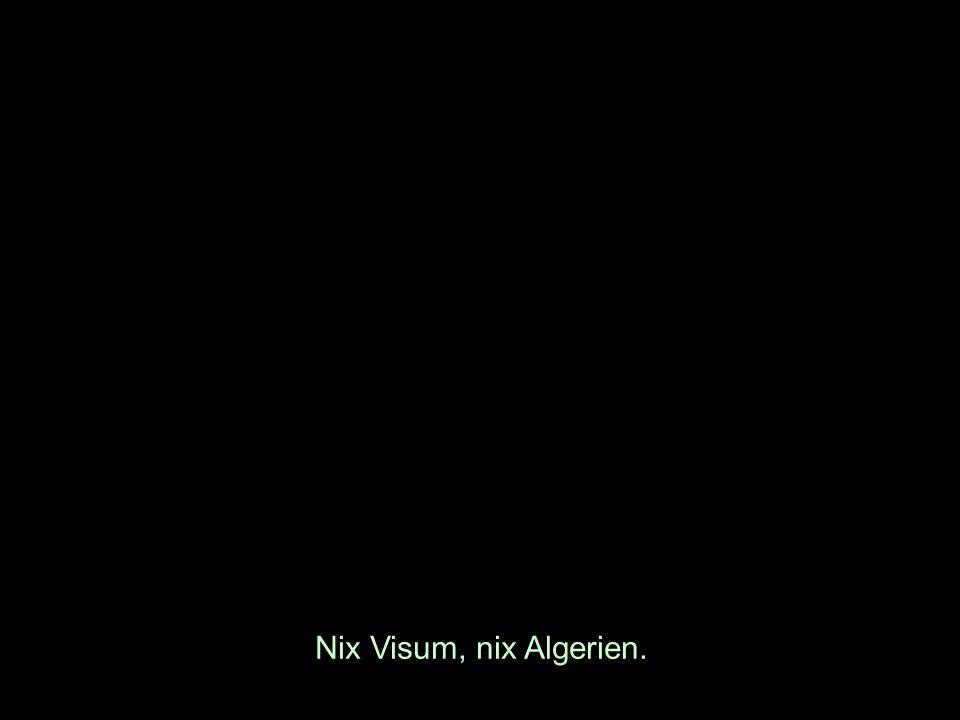 Nix Visum, nix Algerien.