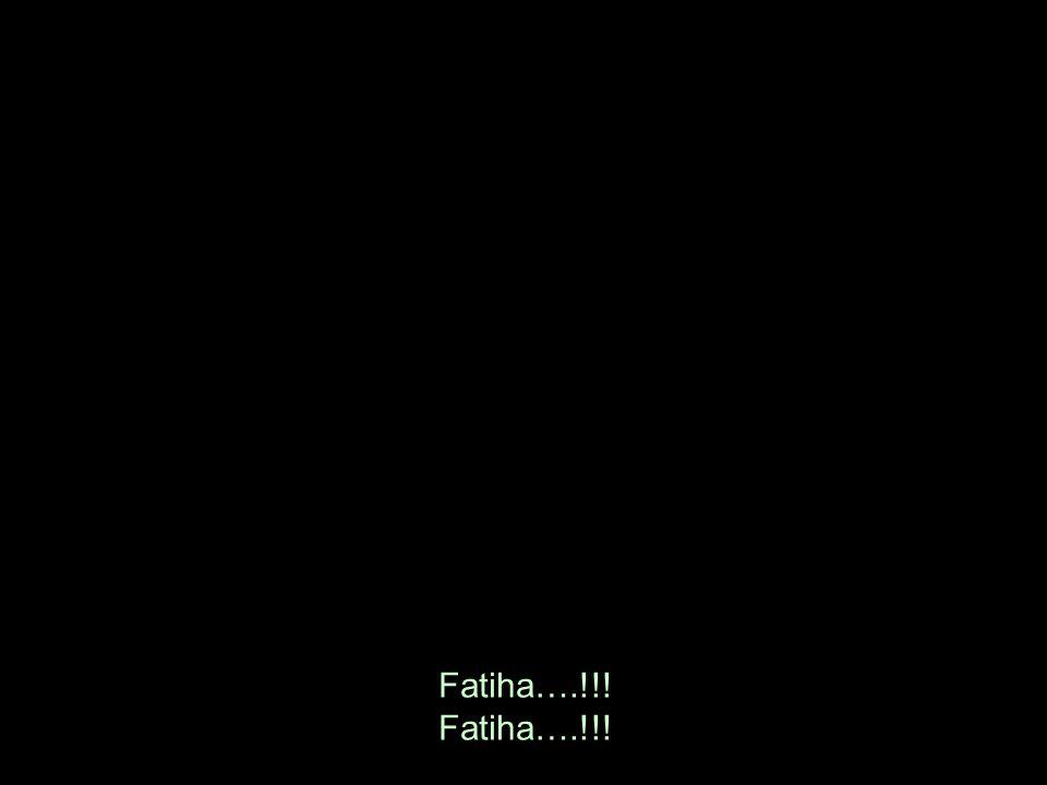 Fatiha….!!!