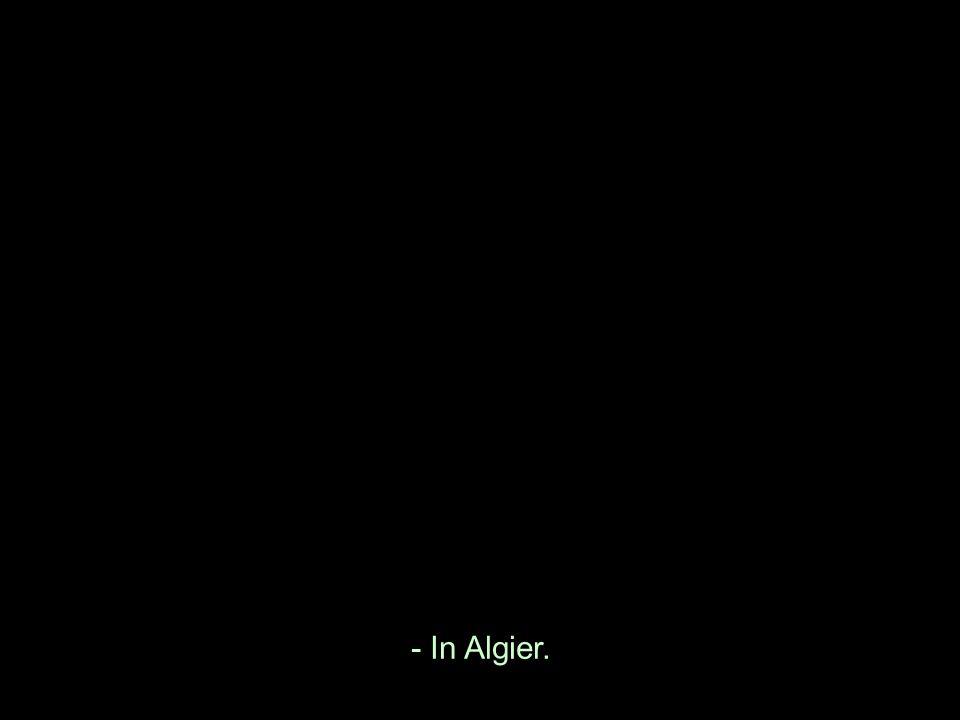 - In Algier.
