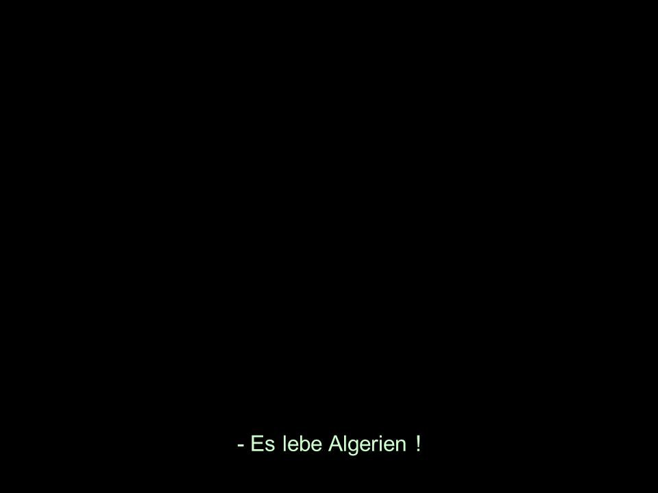 - Es lebe Algerien !