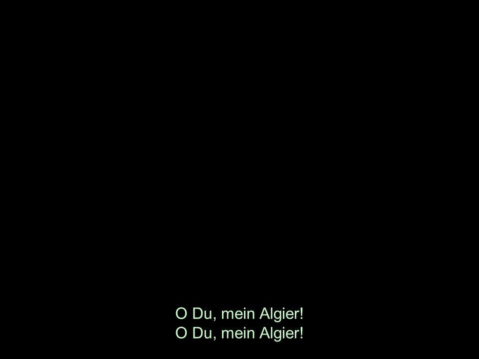 O Du, mein Algier!