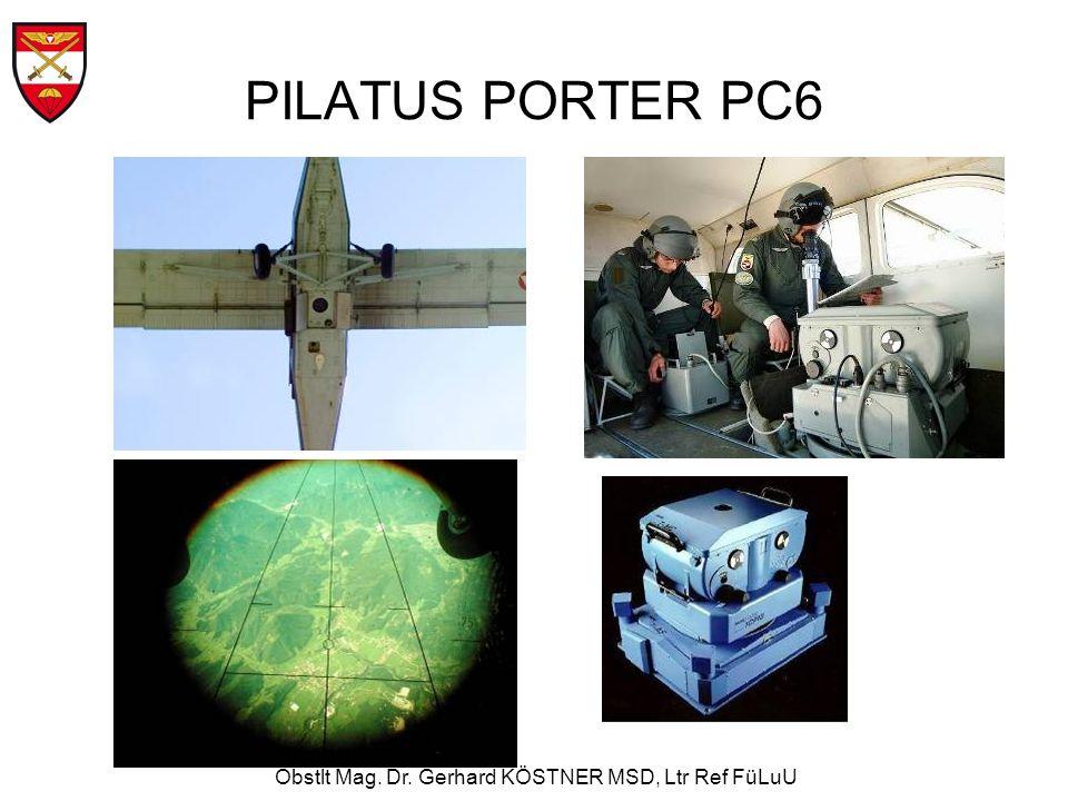 Obstlt Mag. Dr. Gerhard KÖSTNER MSD, Ltr Ref FüLuU PILATUS PORTER PC6