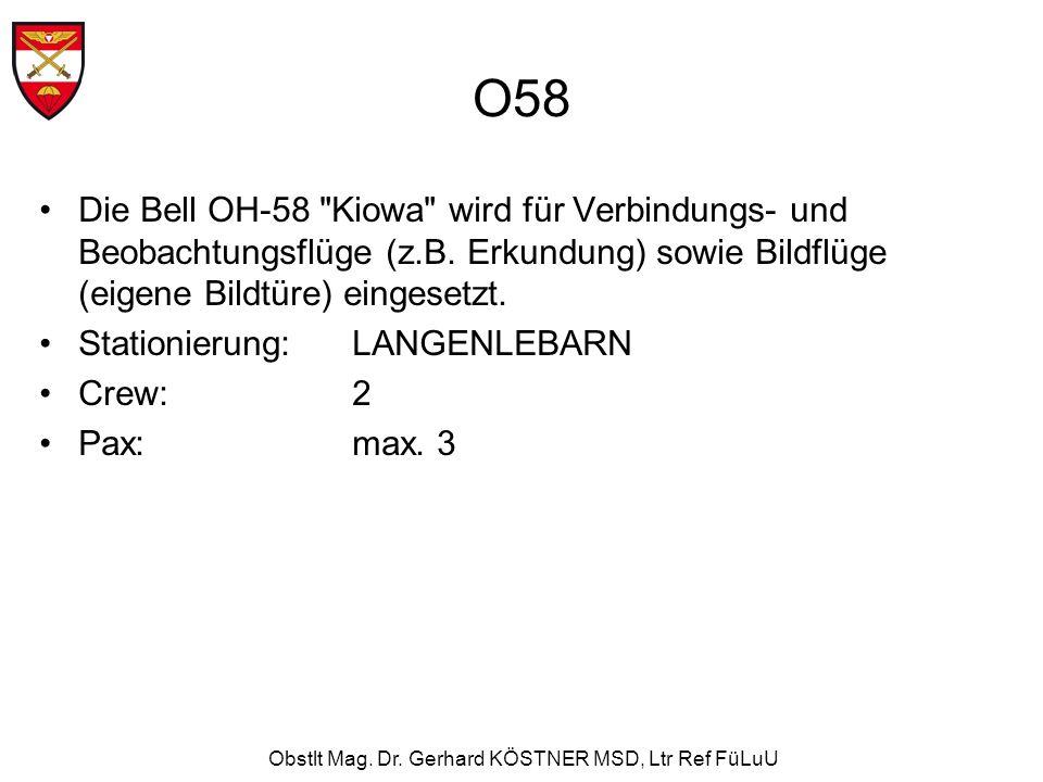 Obstlt Mag. Dr. Gerhard KÖSTNER MSD, Ltr Ref FüLuU O58 Die Bell OH-58