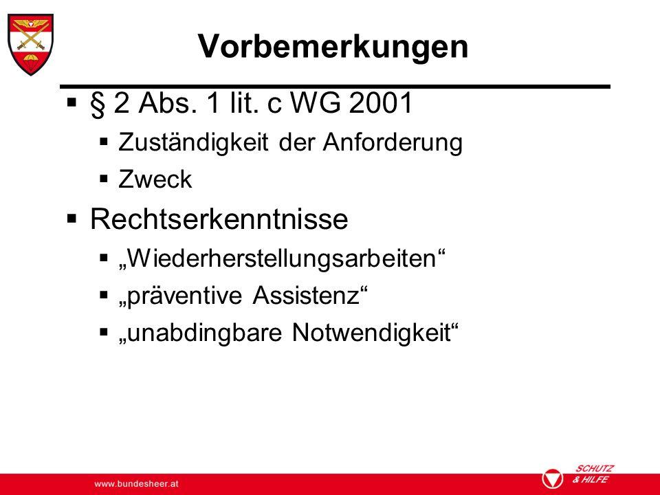 Vorbemerkungen § 2 Abs. 1 lit. c WG 2001 Zuständigkeit der Anforderung Zweck Rechtserkenntnisse Wiederherstellungsarbeiten präventive Assistenz unabdi