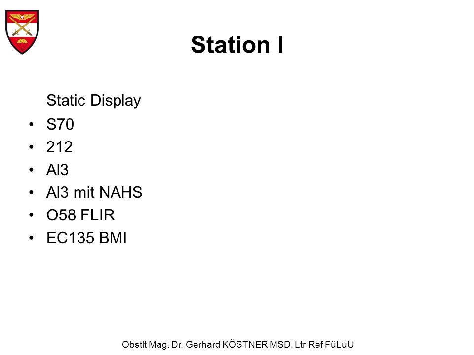 Obstlt Mag. Dr. Gerhard KÖSTNER MSD, Ltr Ref FüLuU Station I Static Display S70 212 Al3 Al3 mit NAHS O58 FLIR EC135 BMI