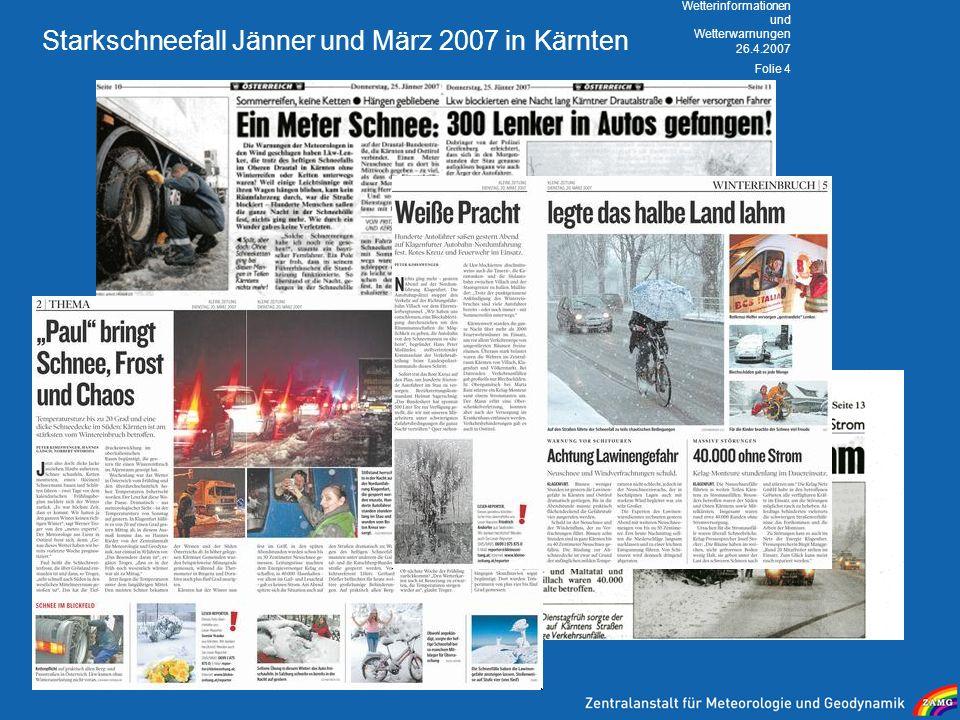 26.4.2007 Wetterinformationen und Wetterwarnungen Folie 4 Starkschneefall Jänner und März 2007 in Kärnten