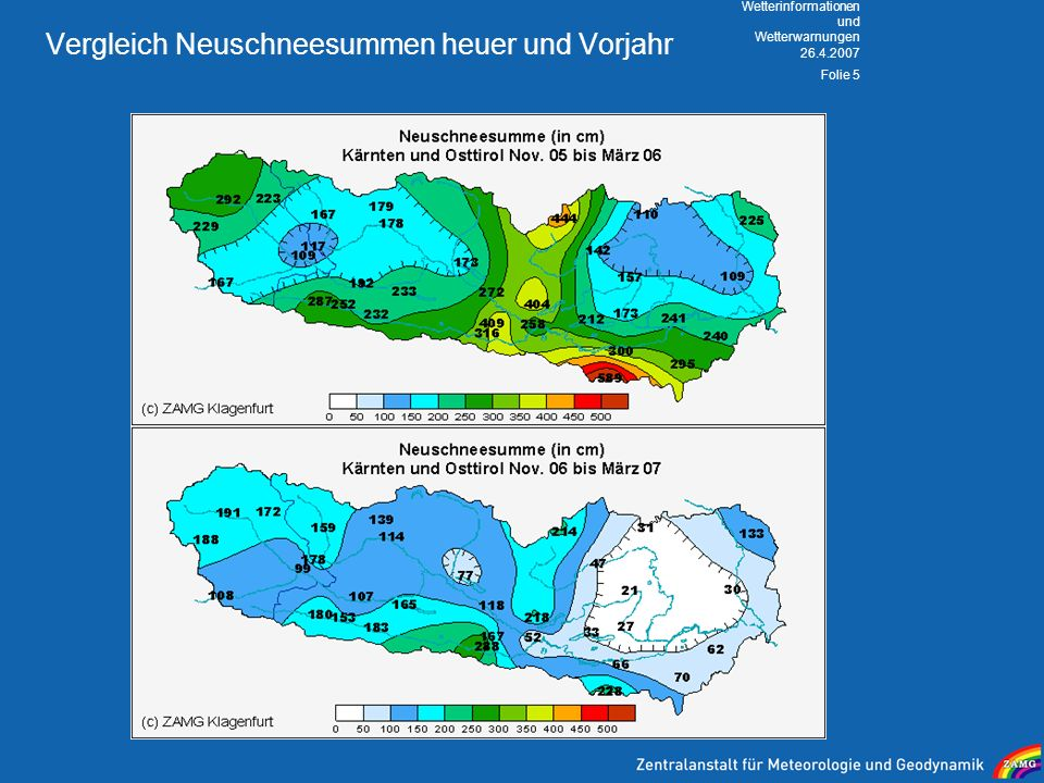26.4.2007 Wetterinformationen und Wetterwarnungen Folie 5 Vergleich Neuschneesummen heuer und Vorjahr Extrem hohe Kosten für Schneeräumung: Villach we