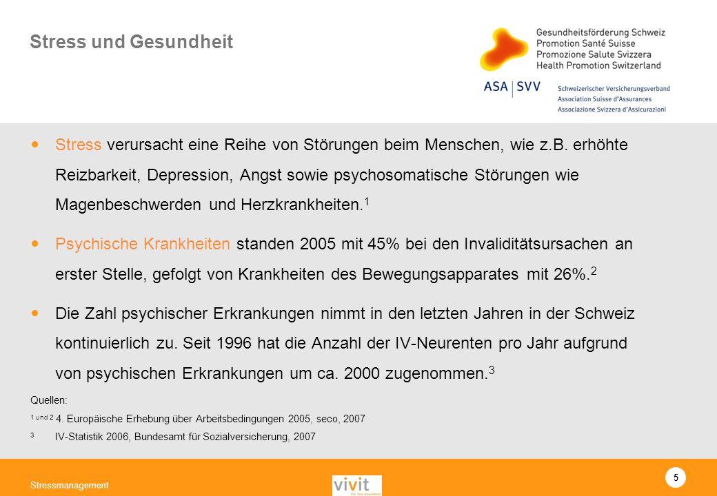 5 Stress und Gesundheit Stress verursacht eine Reihe von Störungen beim Menschen, wie z.B. erhöhte Reizbarkeit, Depression, Angst sowie psychosomatisc
