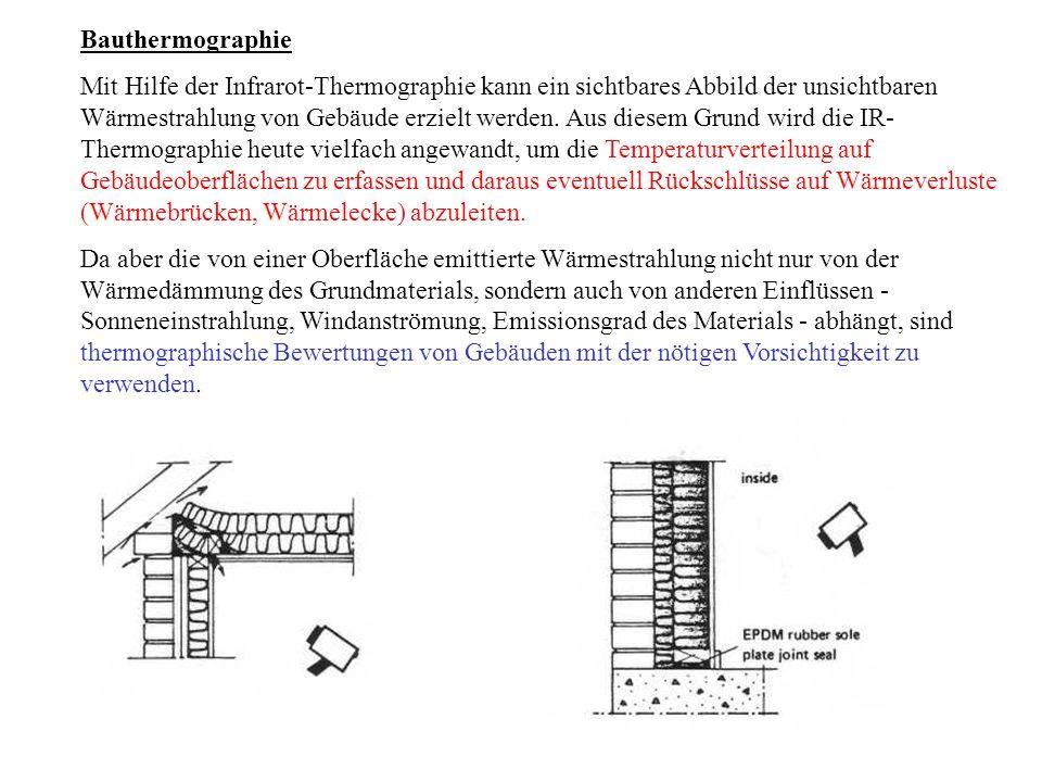 Bauthermographie Mit Hilfe der Infrarot-Thermographie kann ein sichtbares Abbild der unsichtbaren Wärmestrahlung von Gebäude erzielt werden. Aus diese