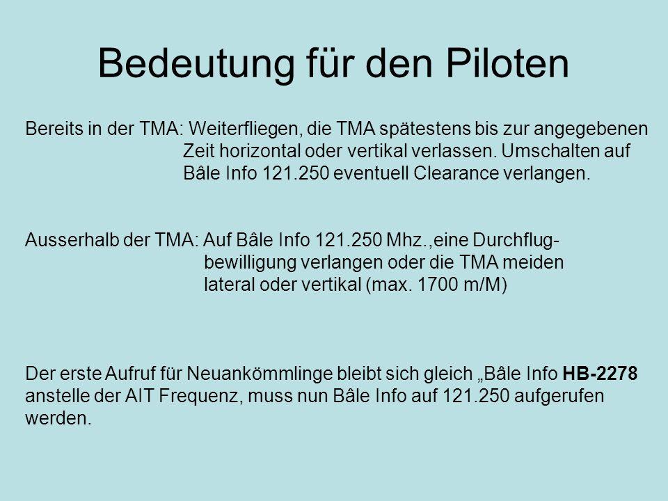 Bedeutung für den Piloten Bereits in der TMA: Weiterfliegen, die TMA spätestens bis zur angegebenen Zeit horizontal oder vertikal verlassen. Umschalte
