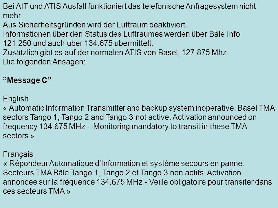 Bei AIT und ATIS Ausfall funktioniert das telefonische Anfragesystem nicht mehr. Aus Sicherheitsgründen wird der Luftraum deaktiviert. Informationen ü