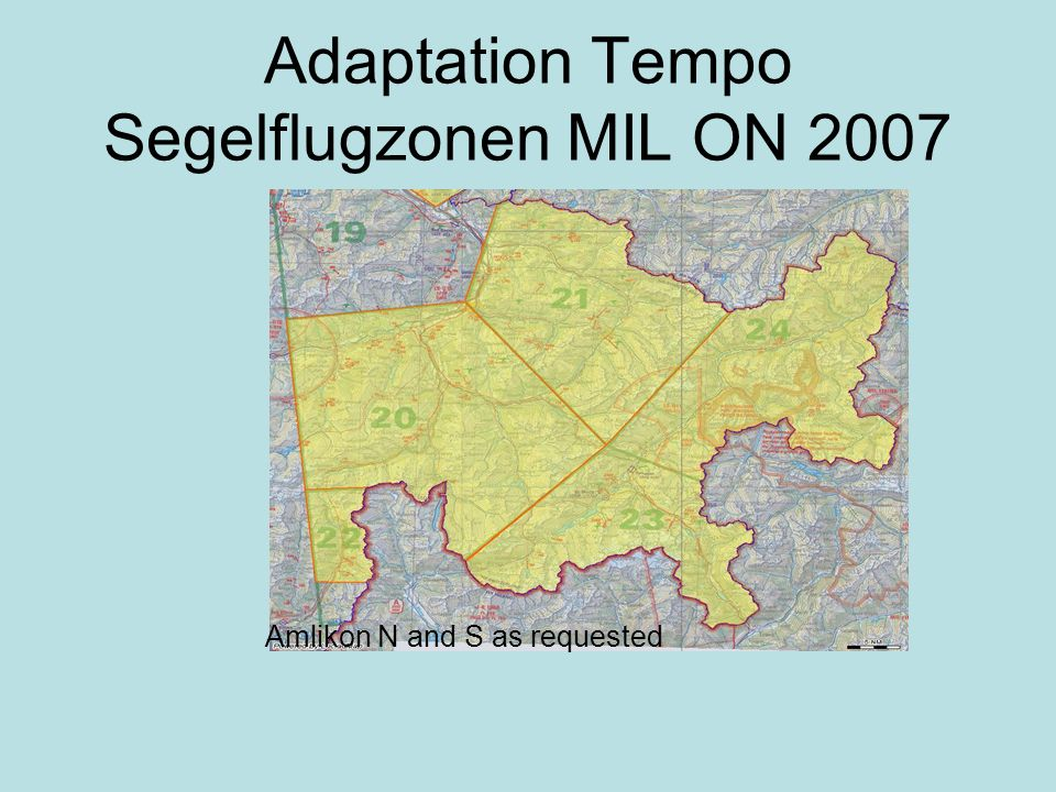 Adaptation Tempo Segelflugzonen MIL ON 2007 Amlikon N and S as requested