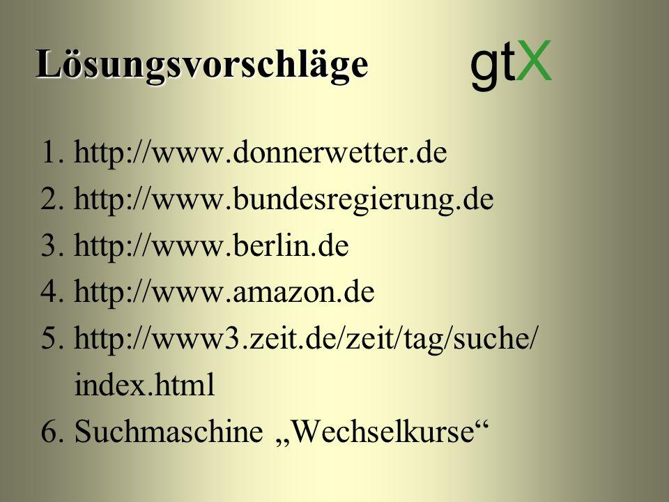 1. http://www.donnerwetter.de 2. http://www.bundesregierung.de 3. http://www.berlin.de 4. http://www.amazon.de 5. http://www3.zeit.de/zeit/tag/suche/
