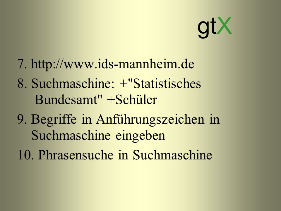 7. http://www.ids-mannheim.de 8. Suchmaschine: +