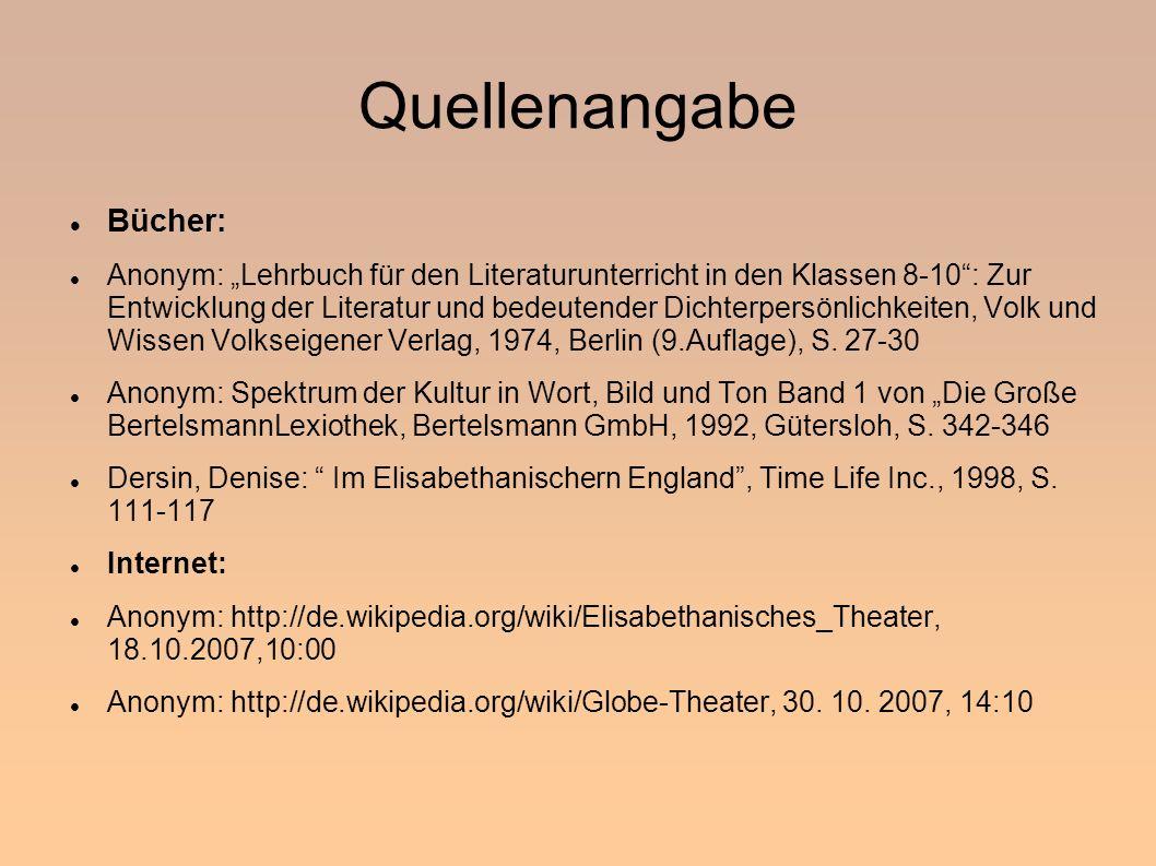 Quellenangabe Bücher: Anonym: Lehrbuch für den Literaturunterricht in den Klassen 8-10: Zur Entwicklung der Literatur und bedeutender Dichterpersönlichkeiten, Volk und Wissen Volkseigener Verlag, 1974, Berlin (9.Auflage), S.