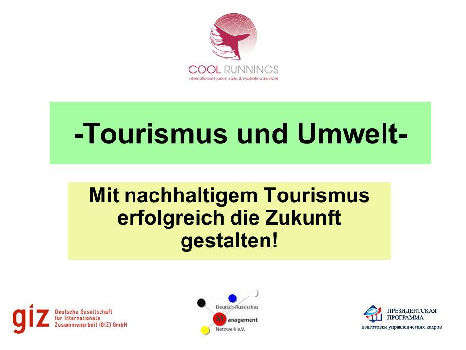 Themen: Tourismus als Wirtschaftsfaktor Tourismus im Spannungsfeld der Interessen Welche Erwartungen hat der Reisegast an seinen Urlaubsort.