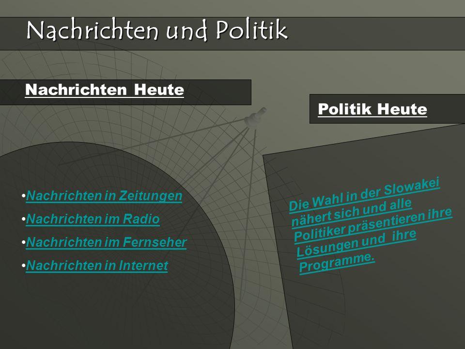 Nachrichten in Zeitungen Nachrichten im Radio Nachrichten im Fernseher Nachrichten in Internet Nachrichten Heute Nachrichten und Politik Politik Heute
