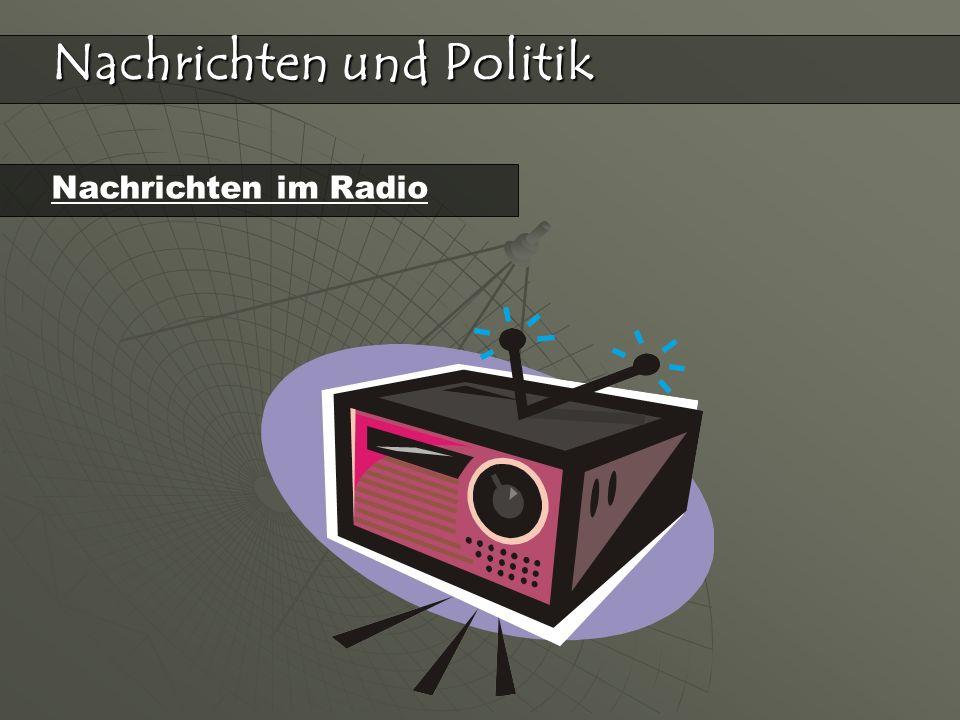 Nachrichten und Politik Nachrichten im Radio