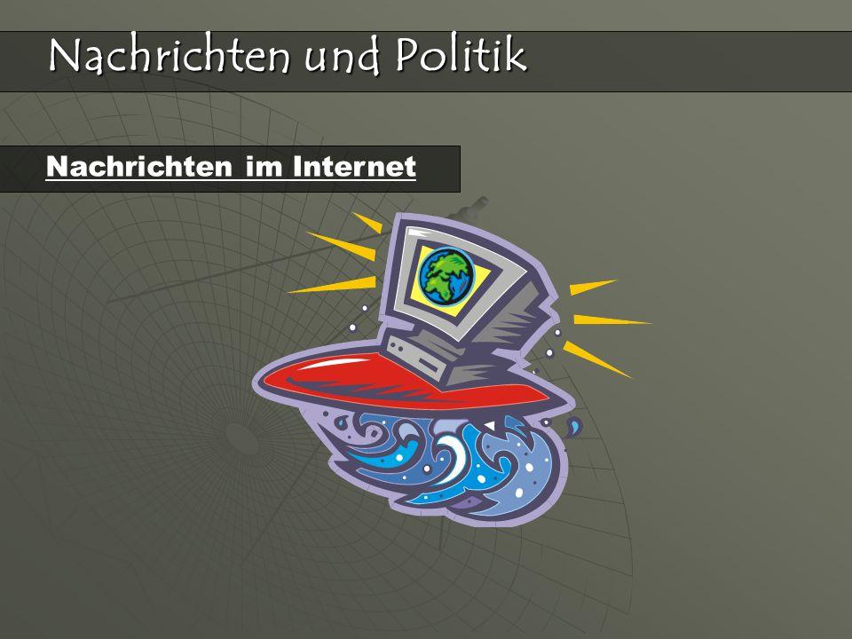 Nachrichten und Politik Nachrichten im Internet