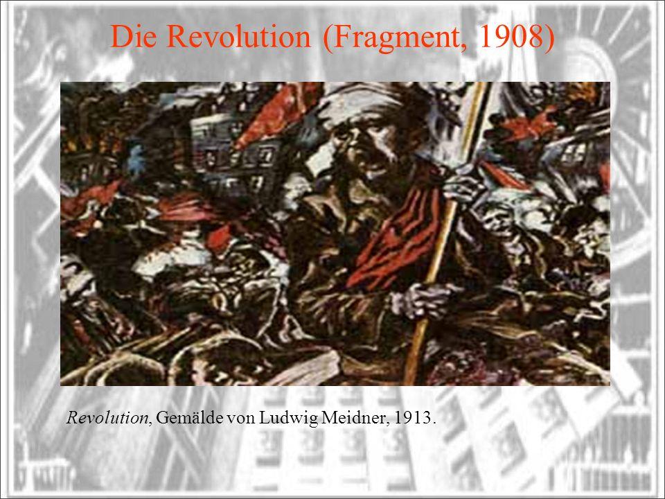 Die Revolution (Fragment, 1908) Revolution, Gemälde von Ludwig Meidner, 1913.