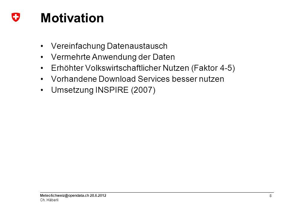 9 MeteoSchweiz@opendata.ch 28.6.2012 Ch.