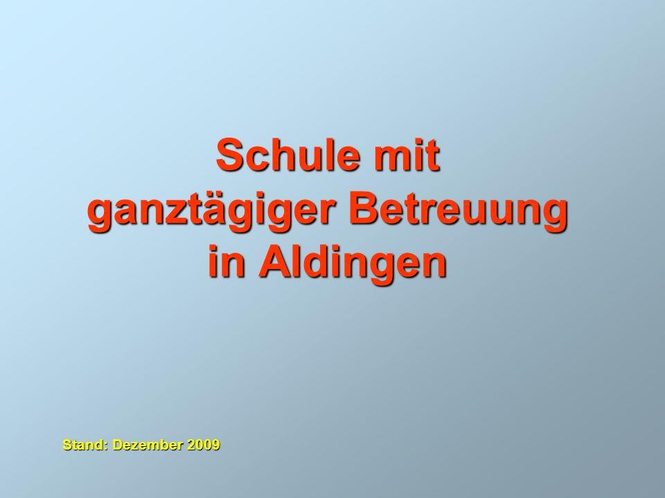 Schule mit ganztägiger Betreuung in Aldingen Stand: Dezember 2009