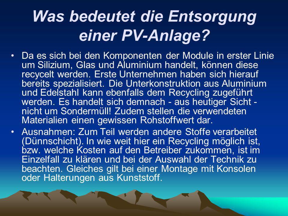Was bedeutet die Entsorgung einer PV-Anlage? Da es sich bei den Komponenten der Module in erster Linie um Silizium, Glas und Aluminium handelt, können