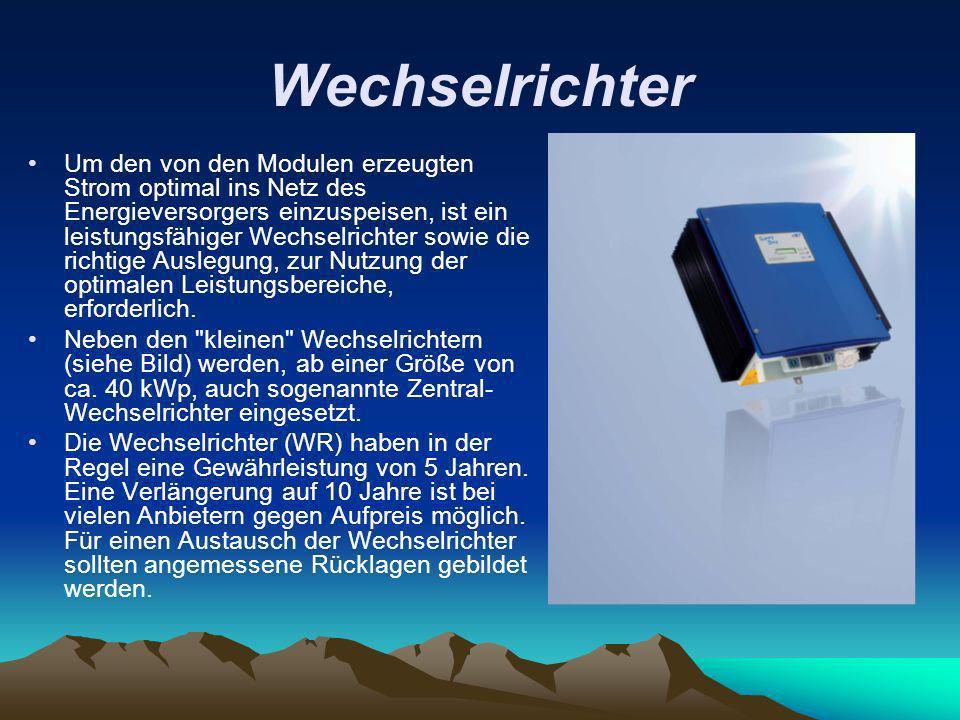 Kontrolle der Anlage Durch eingebaute Displays kann der Zustand der Anlage direkt am Wechselrichter abgelesen werden.