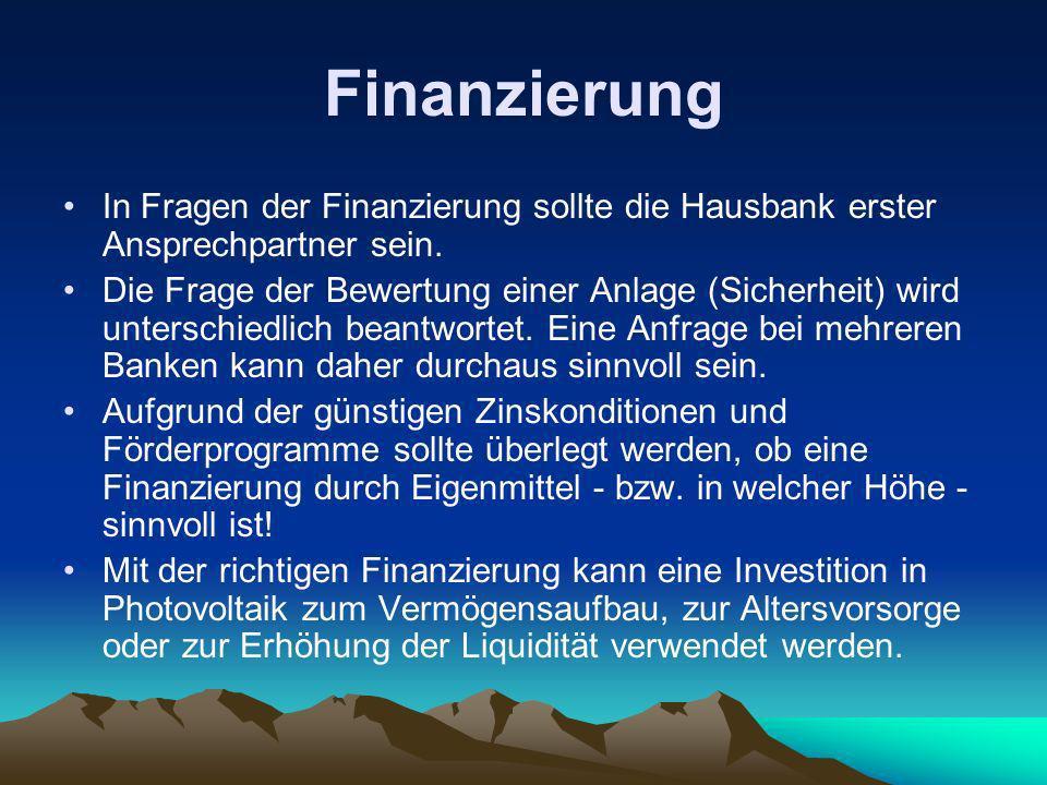 Finanzierung In Fragen der Finanzierung sollte die Hausbank erster Ansprechpartner sein. Die Frage der Bewertung einer Anlage (Sicherheit) wird unters