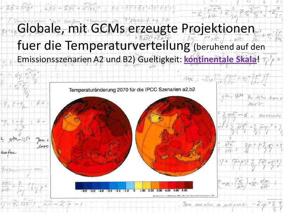 Globale, mit GCMs erzeugte Projektionen fuer die Temperaturverteilung (beruhend auf den Emissionsszenarien A2 und B2) Gueltigkeit: kontinentale Skala!