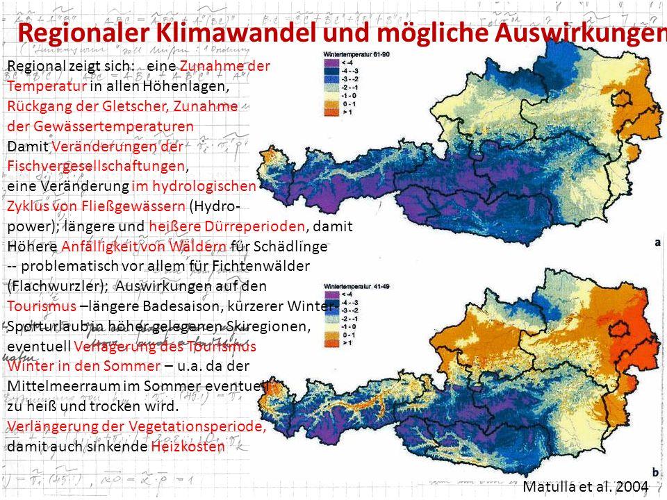 Regional zeigt sich: eine Zunahme der Temperatur in allen Höhenlagen, Rückgang der Gletscher, Zunahme der Gewässertemperaturen Damit Veränderungen der