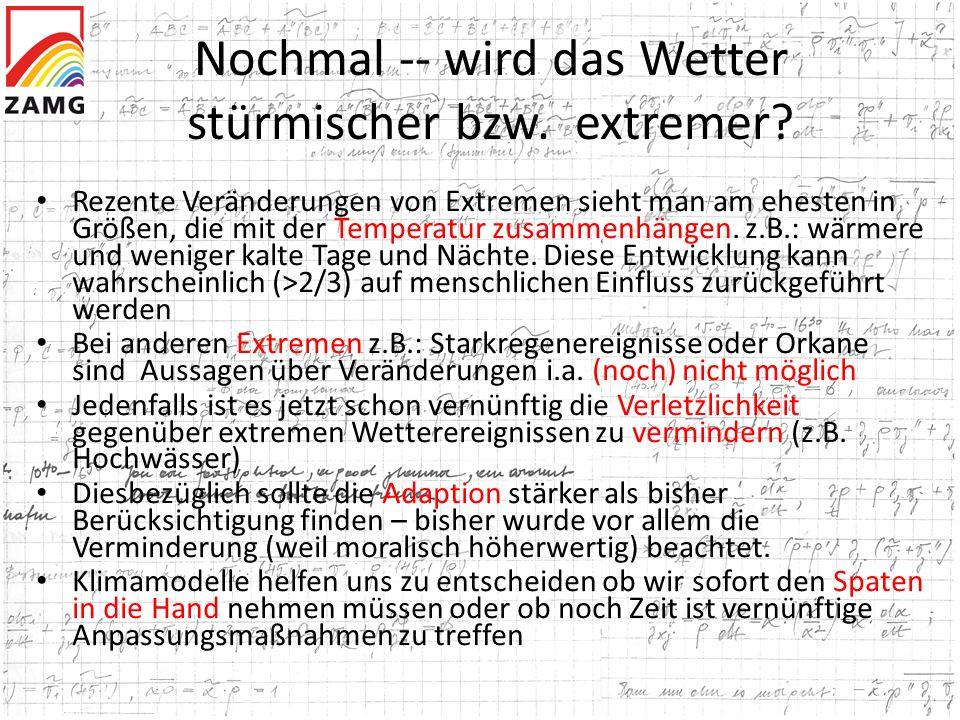 Nochmal -- wird das Wetter stürmischer bzw. extremer? Rezente Veränderungen von Extremen sieht man am ehesten in Größen, die mit der Temperatur zusamm