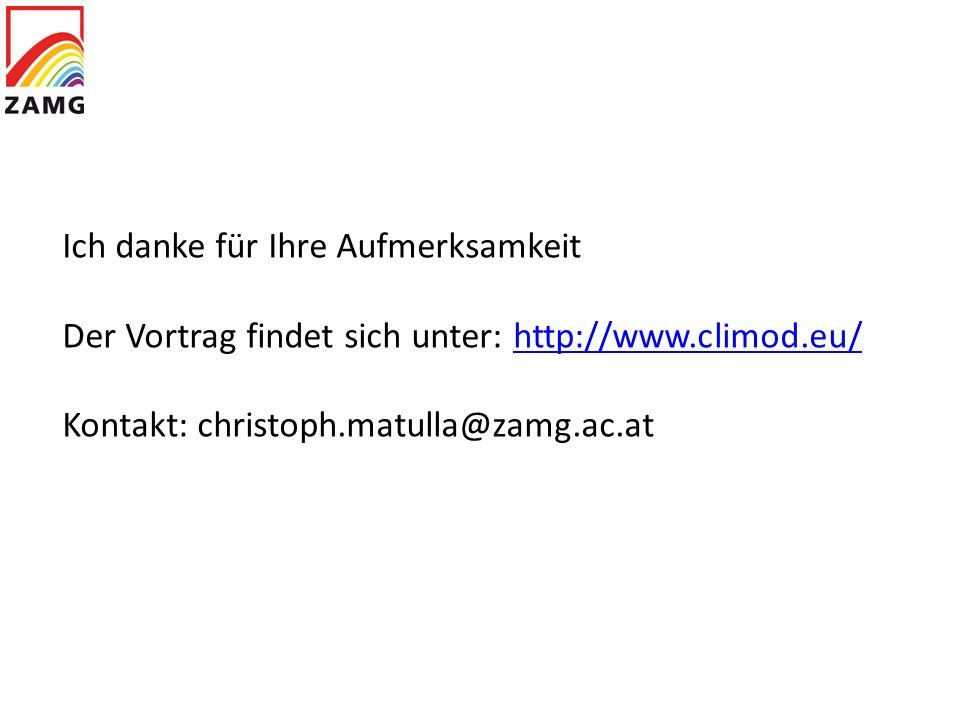 Ich danke für Ihre Aufmerksamkeit Der Vortrag findet sich unter: http://www.climod.eu/http://www.climod.eu/ Kontakt: christoph.matulla@zamg.ac.at