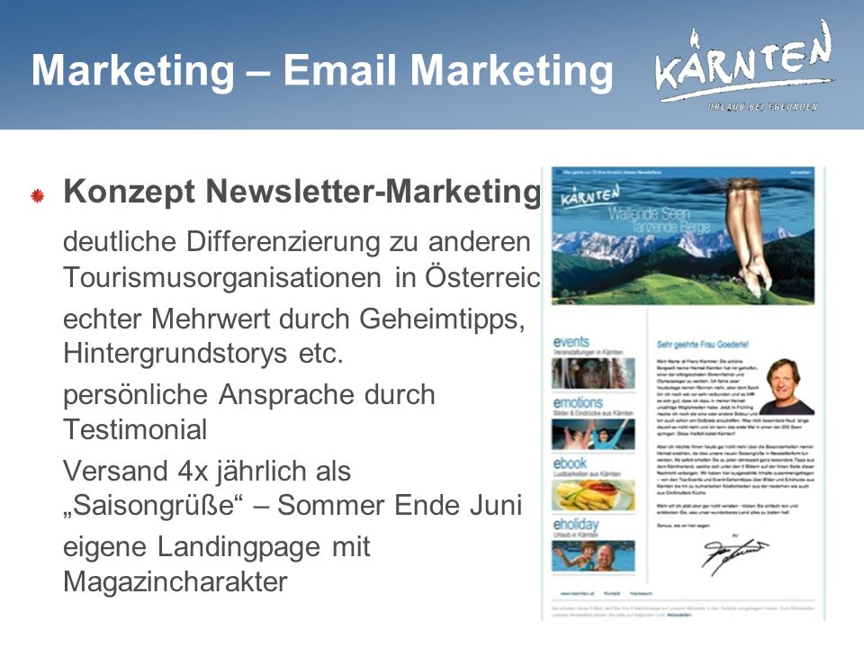 Marketing –  Marketing Konzept Newsletter-Marketing deutliche Differenzierung zu anderen Tourismusorganisationen in Österreich echter Mehrwert durch Geheimtipps, Hintergrundstorys etc.