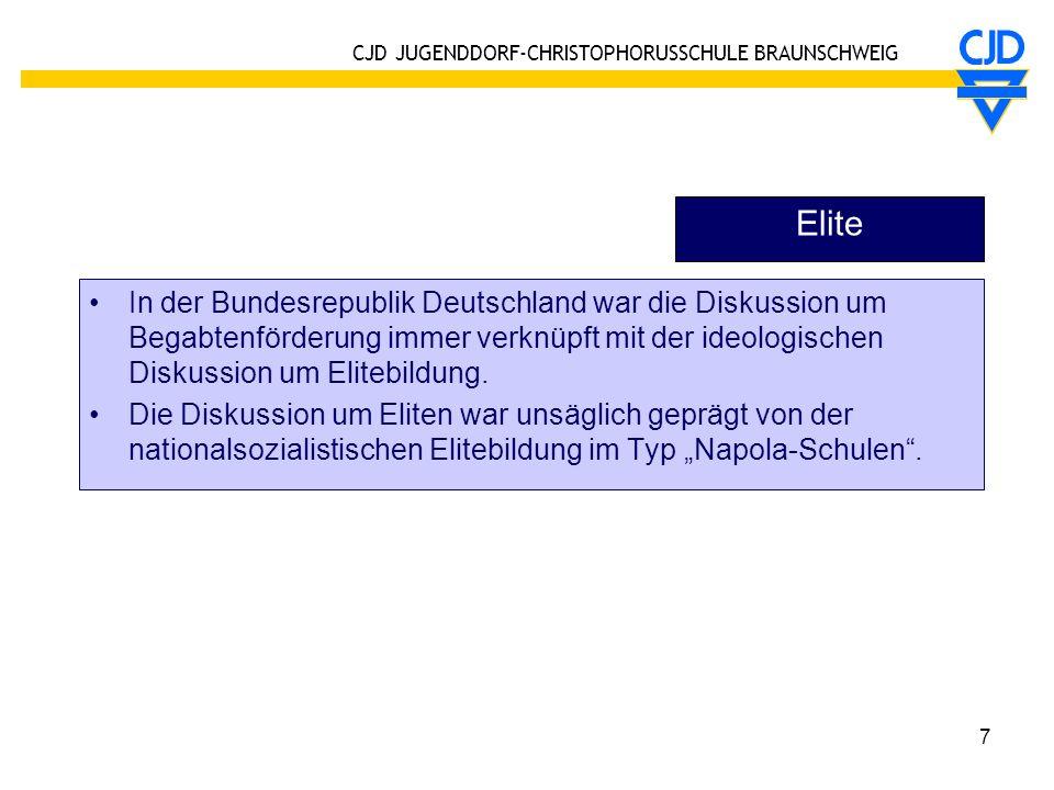 CJD JUGENDDORF-CHRISTOPHORUSSCHULE BRAUNSCHWEIG 7 Elite In der Bundesrepublik Deutschland war die Diskussion um Begabtenförderung immer verknüpft mit