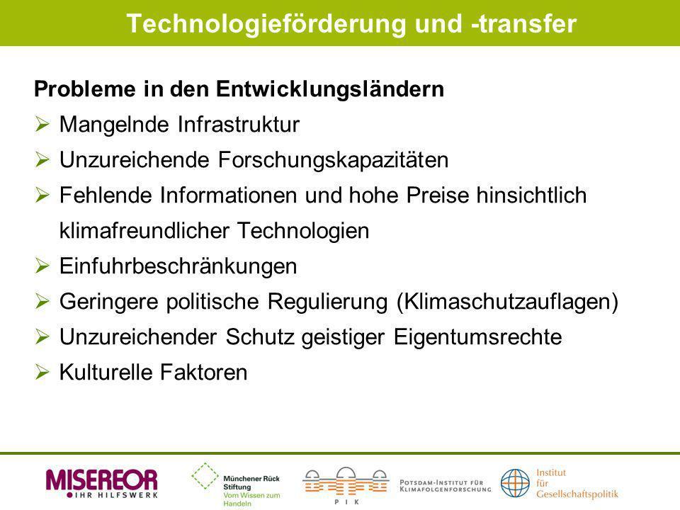 Technologieförderung und -transfer Probleme in den Entwicklungsländern Mangelnde Infrastruktur Unzureichende Forschungskapazitäten Fehlende Informatio
