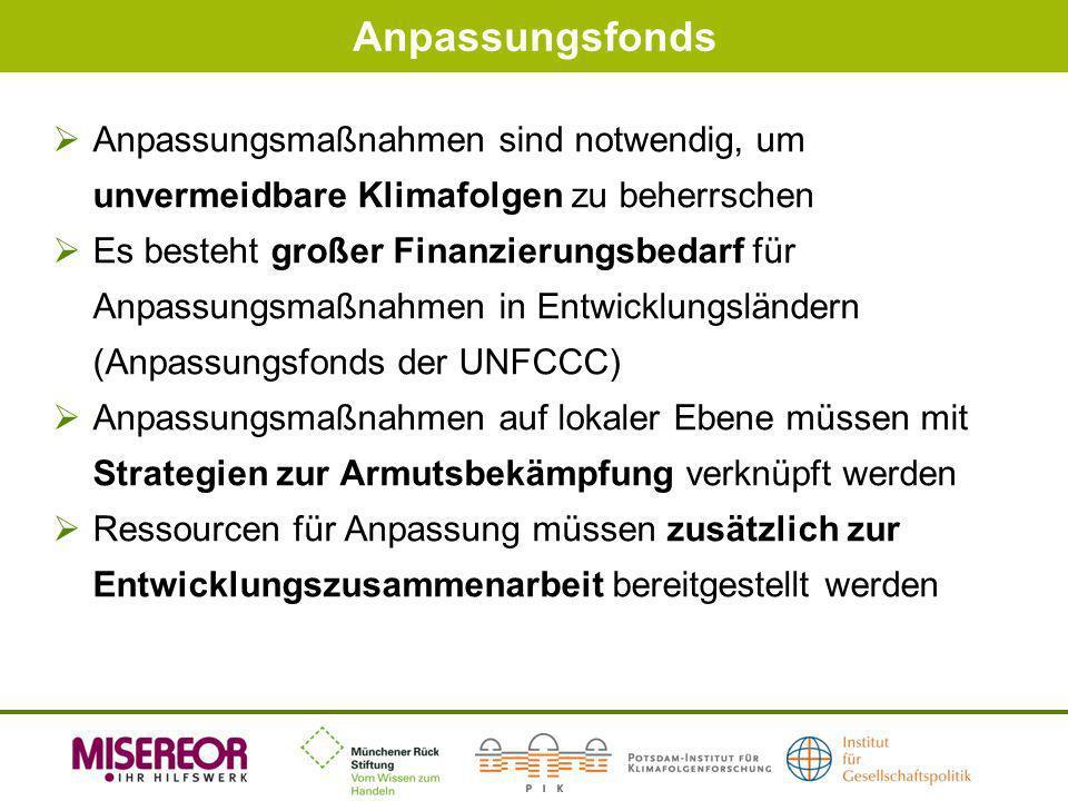 Anpassungsfonds Anpassungsmaßnahmen sind notwendig, um unvermeidbare Klimafolgen zu beherrschen Es besteht großer Finanzierungsbedarf für Anpassungsma