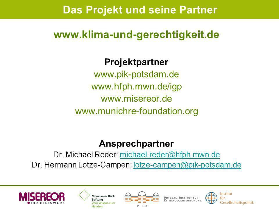 Das Projekt und seine Partner www.klima-und-gerechtigkeit.de Projektpartner www.pik-potsdam.de www.hfph.mwn.de/igp www.misereor.de www.munichre-founda