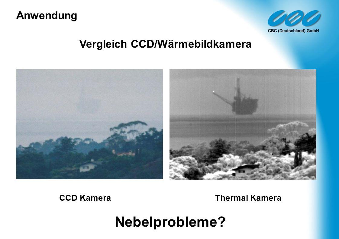 CCD Kamera Thermal Kamera Nebelprobleme? Vergleich CCD/Wärmebildkamera Anwendung