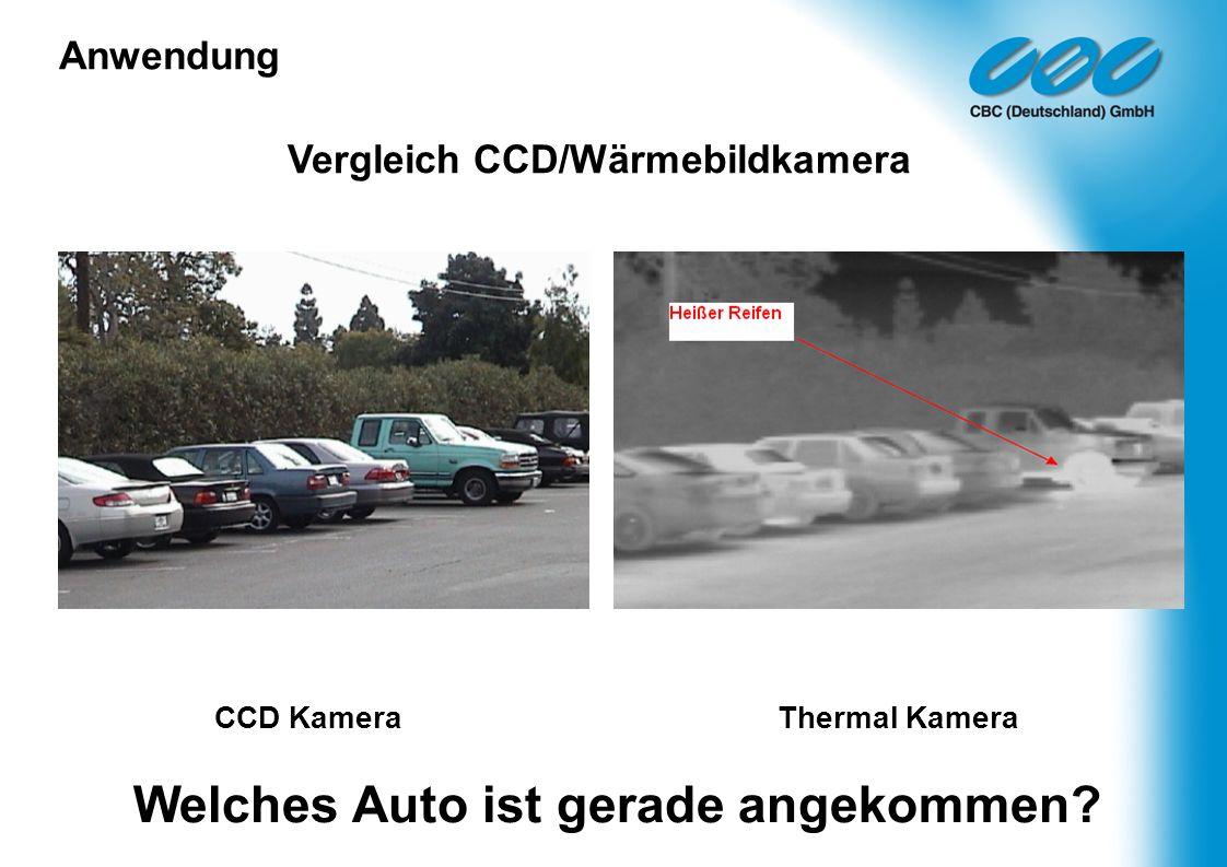 CCD Kamera Thermal Kamera Welches Auto ist gerade angekommen? Vergleich CCD/Wärmebildkamera Anwendung