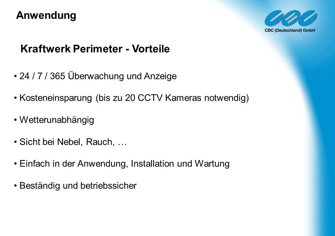 Kraftwerk Perimeter - Vorteile 24 / 7 / 365 Überwachung und Anzeige Kosteneinsparung (bis zu 20 CCTV Kameras notwendig) Wetterunabhängig Sicht bei Neb
