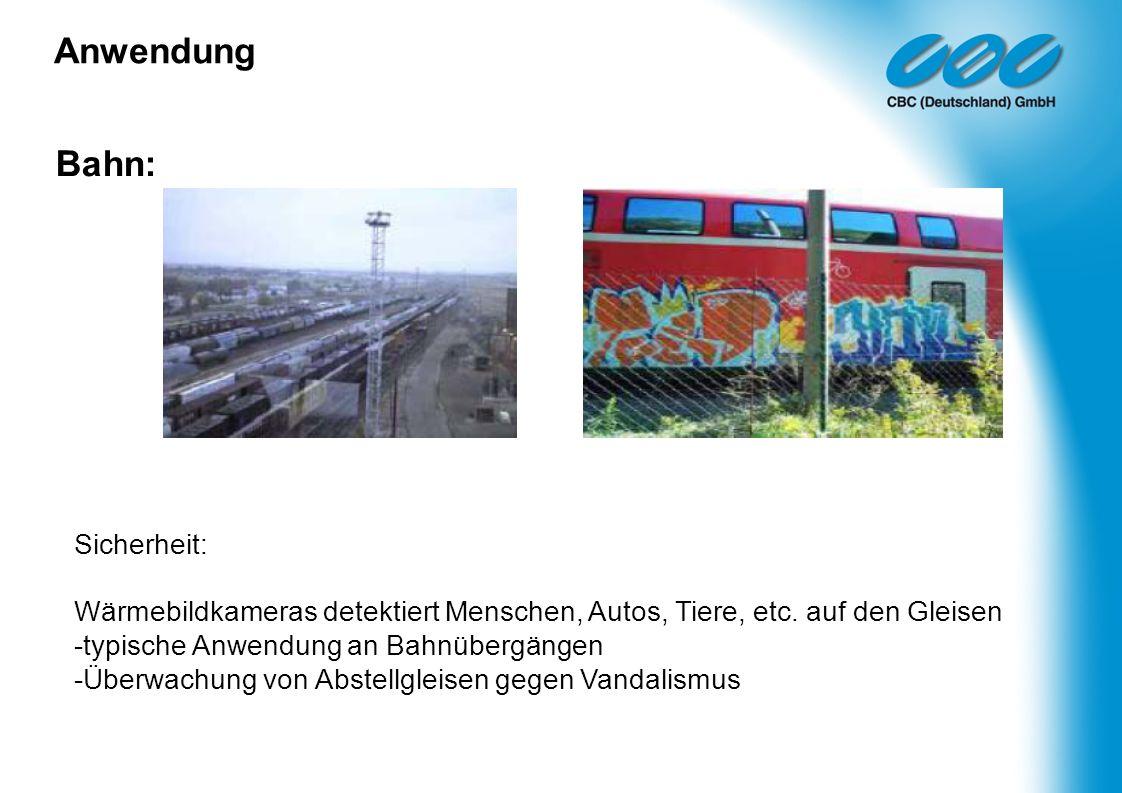 Bahn: Sicherheit: Wärmebildkameras detektiert Menschen, Autos, Tiere, etc. auf den Gleisen -typische Anwendung an Bahnübergängen -Überwachung von Abst