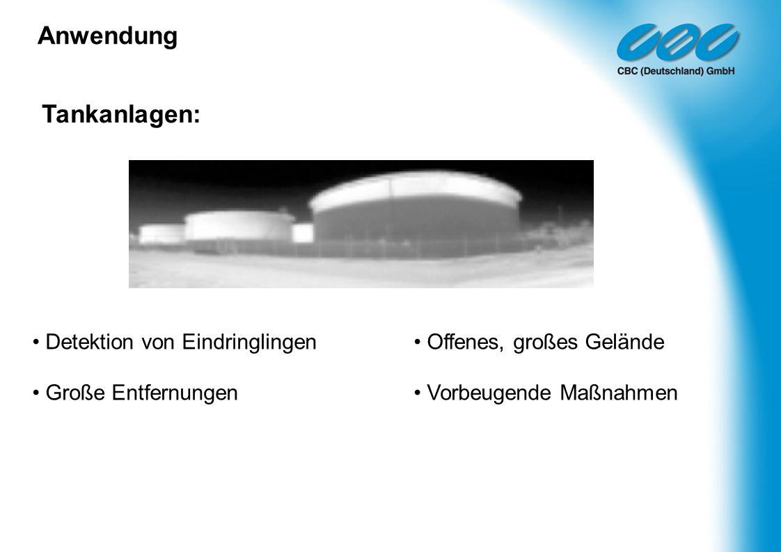 Tankanlagen: Detektion von Eindringlingen Offenes, großes Gelände Große Entfernungen Vorbeugende Maßnahmen Anwendung