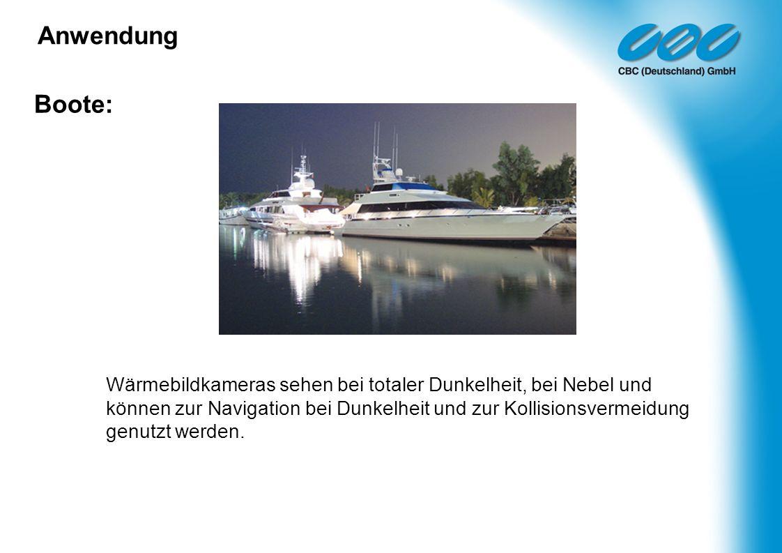Boote: Anwendung Wärmebildkameras sehen bei totaler Dunkelheit, bei Nebel und können zur Navigation bei Dunkelheit und zur Kollisionsvermeidung genutz