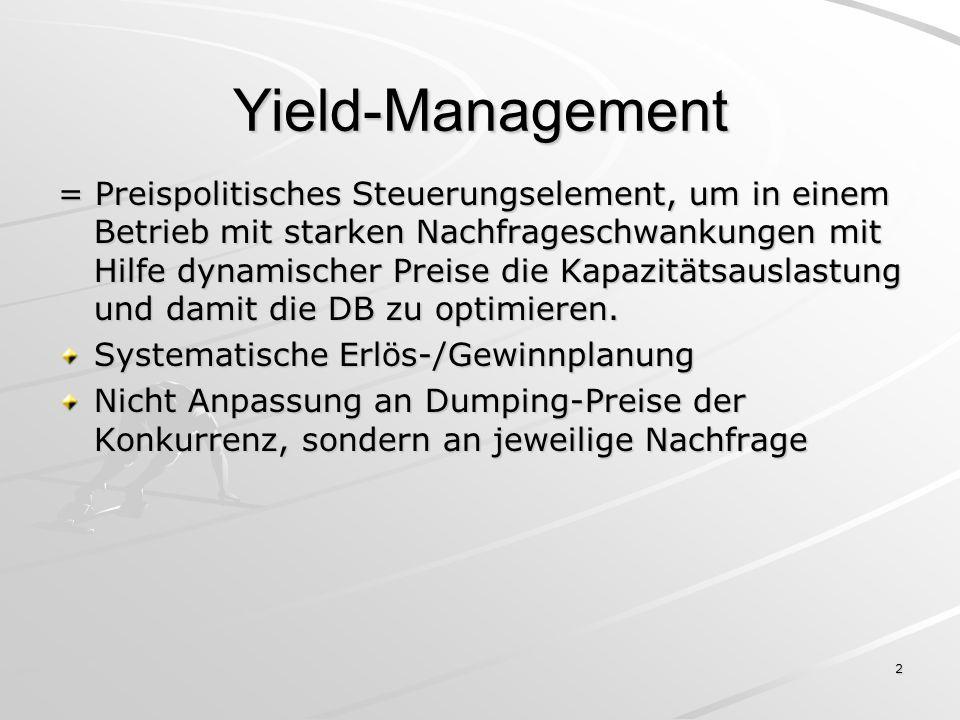 2 Yield-Management = Preispolitisches Steuerungselement, um in einem Betrieb mit starken Nachfrageschwankungen mit Hilfe dynamischer Preise die Kapazi