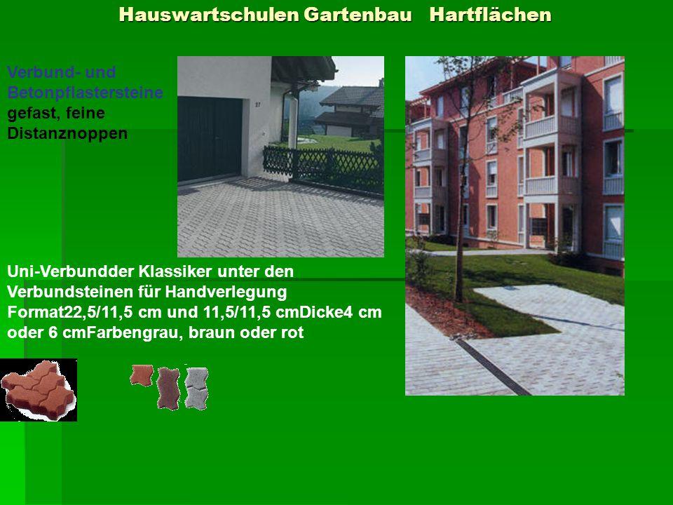 Hauswartschulen Gartenbau Hartflächen Hauswartschulen Gartenbau Hartflächen Verbund- und Betonpflastersteine gefast, feine Distanznoppen Uni-Verbundde