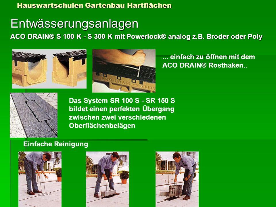 Hauswartschulen Gartenbau Hartflächen Entwässerungsanlagen ACO DRAIN® S 100 K - S 300 K mit Powerlock® analog z.B. Broder oder Poly... einfach zu öffn