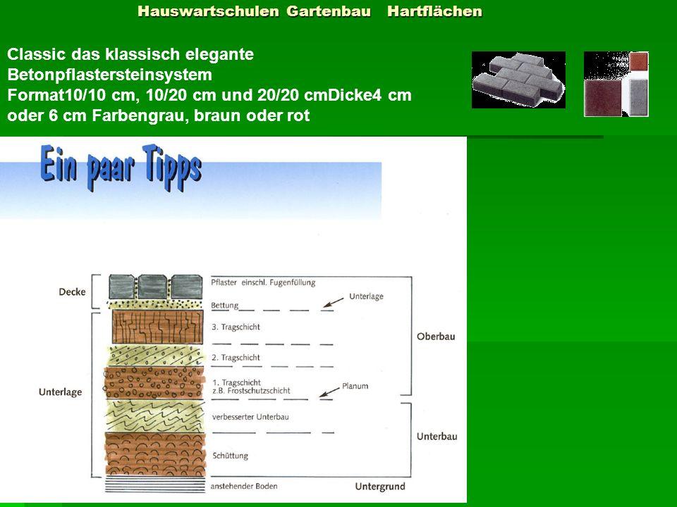 Hauswartschulen Gartenbau Hartflächen Hauswartschulen Gartenbau Hartflächen Classic das klassisch elegante Betonpflastersteinsystem Format10/10 cm, 10
