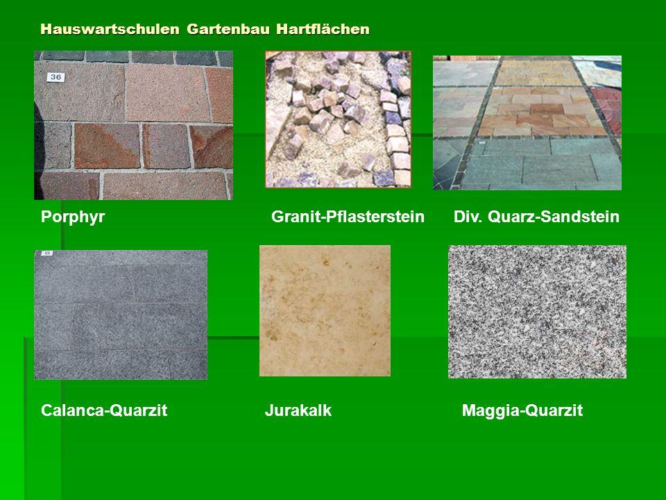 Hauswartschulen Gartenbau Hartflächen Porphyr Granit-Pflasterstein Div. Quarz-Sandstein Calanca-Quarzit Jurakalk Maggia-Quarzit