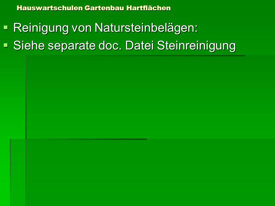 Hauswartschulen Gartenbau Hartflächen Reinigung von Natursteinbelägen: Reinigung von Natursteinbelägen: Siehe separate doc. Datei Steinreinigung Siehe